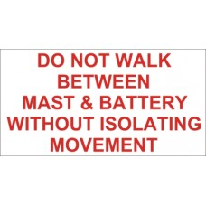 Do not walk between mast